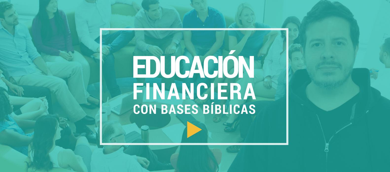 Educación Financiera Con Bases Bíblicas