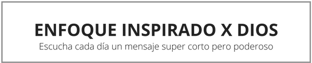 Enfoque Inspirado Por Dios