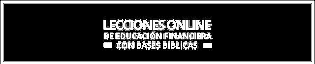 Lecciones Online De Educación Financiera Con Bases Bíblicas