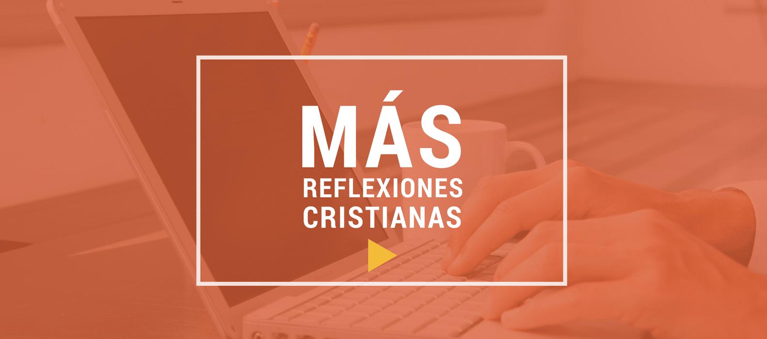 Más Reflexiones Cristianas